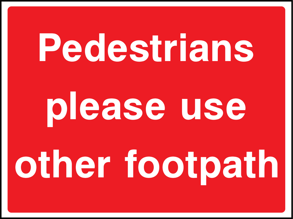Pedestrians Please Use Other Footpath Sign - Printed Agility