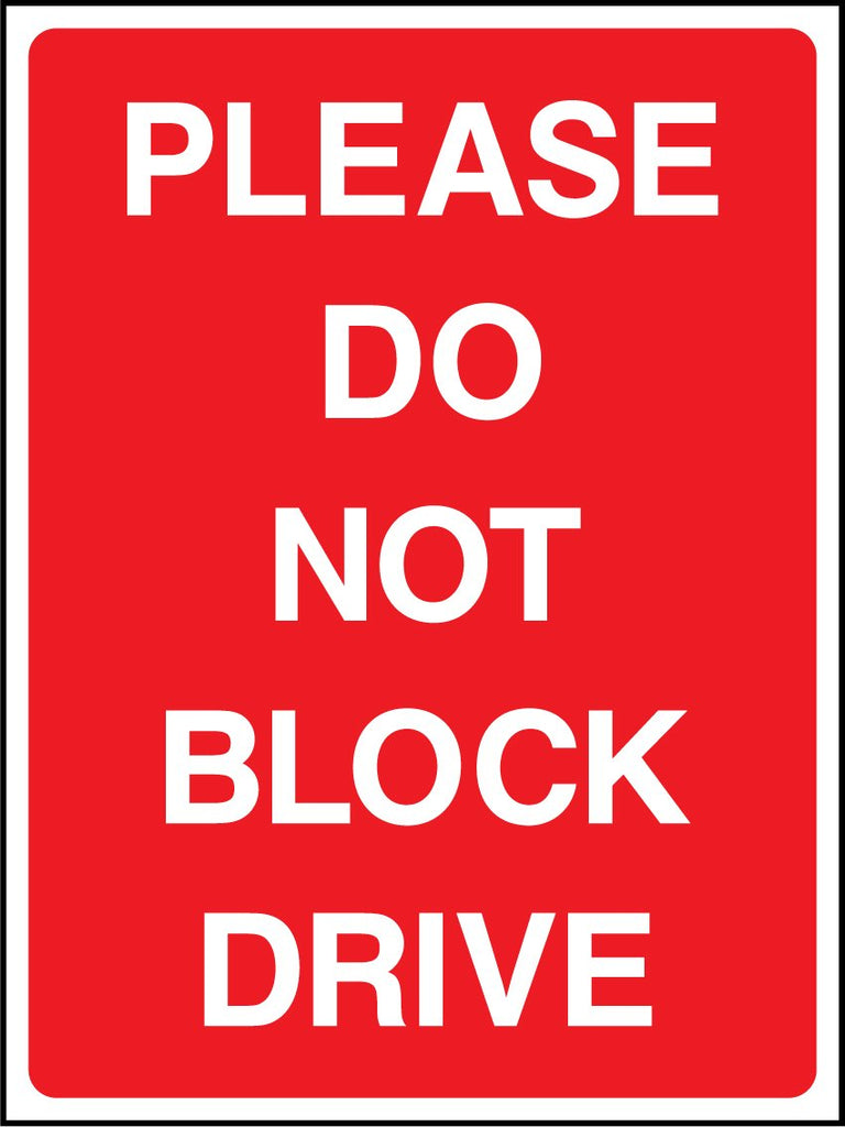 Please Do Not Block Drive Sign - Printed Agility