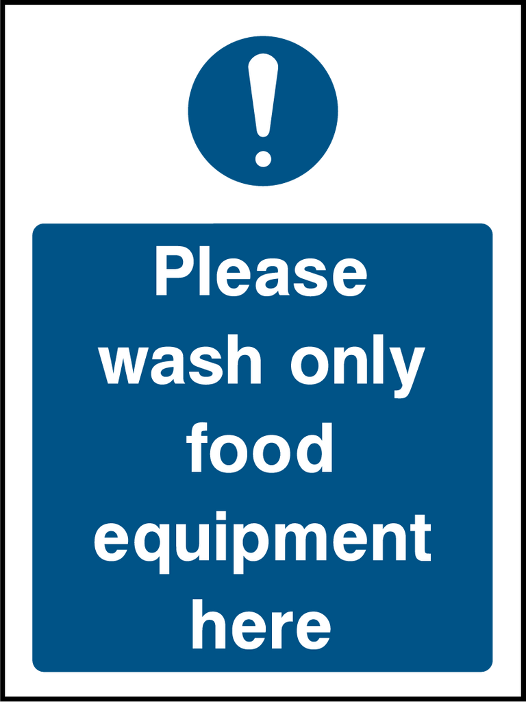 Please Wash Only Food Equipment Here Sign - Printed Agility