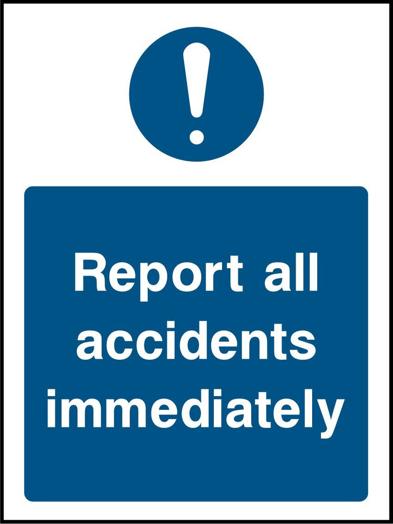 Report All Accidents Immediately Sign - Printed Agility