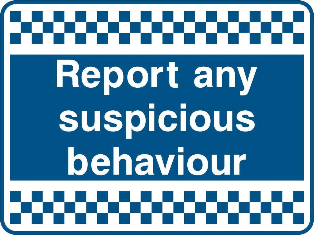 Report Any Suspicious Behaviour Sign - Printed Agility