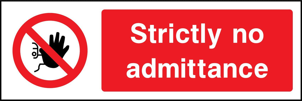 Strictly No Admittance Sign - Printed Agility