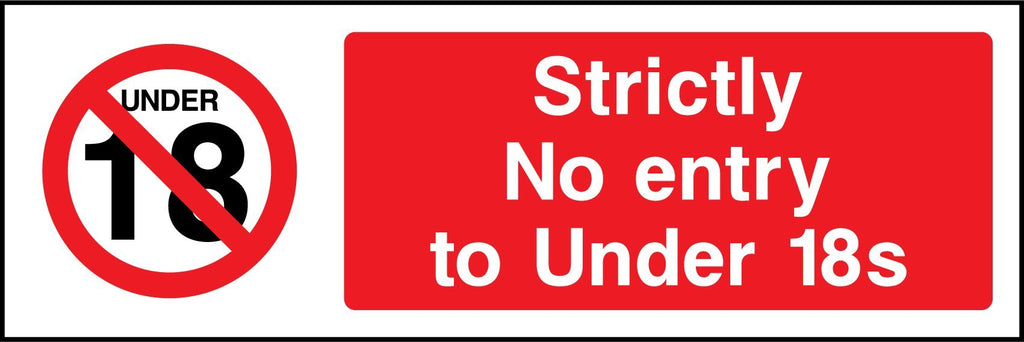 Strictly No Entry To Under 18s Sign - Printed Agility