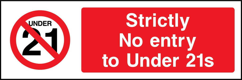 Strictly No Entry To Under 21s Sign - Printed Agility