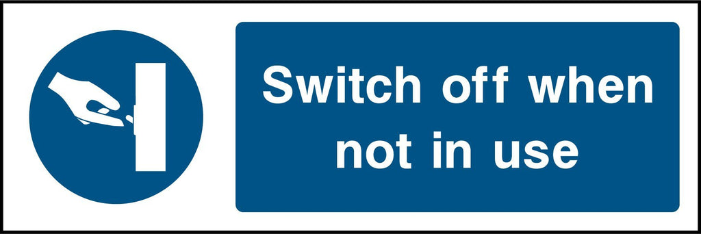 Switch Off When Not In Use Sign - Printed Agility