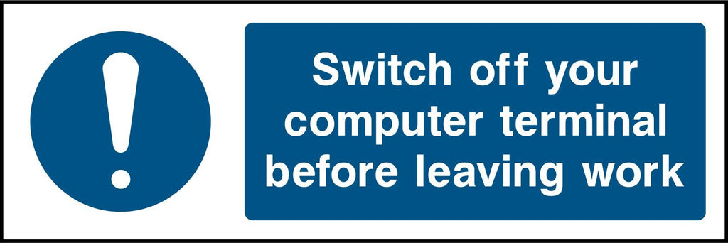 Switch Off Your Computer Terminal Before Leaving Work Sign - Printed Agility
