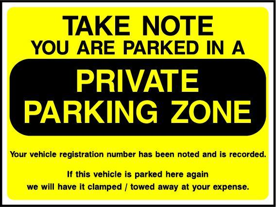 Take Note You Are Parked In Private Parking Zone Sign - Printed Agility