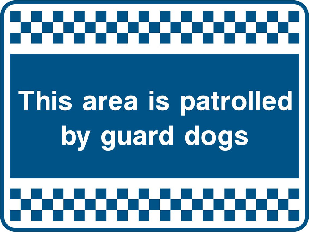This Area Is Patrolled By Guard Dogs Sign - Printed Agility