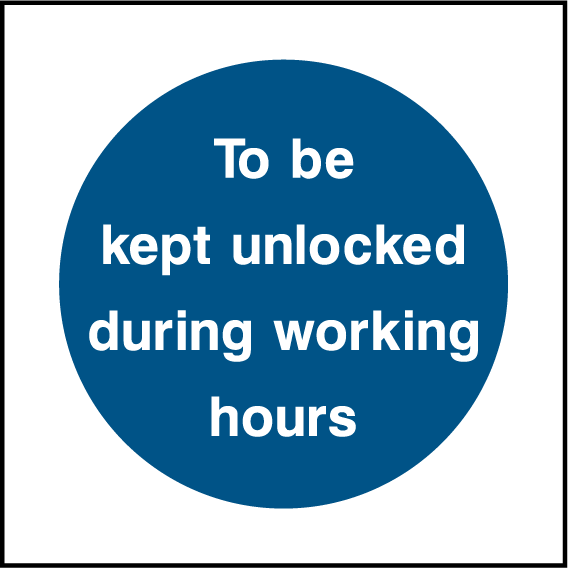To Be Kept Unlocked During Working Hours Sign - Printed Agility