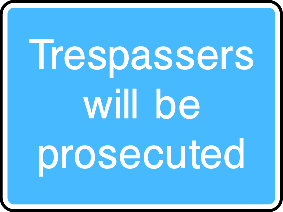 Trespassers Will Be Prosecuted Sign - Printed Agility