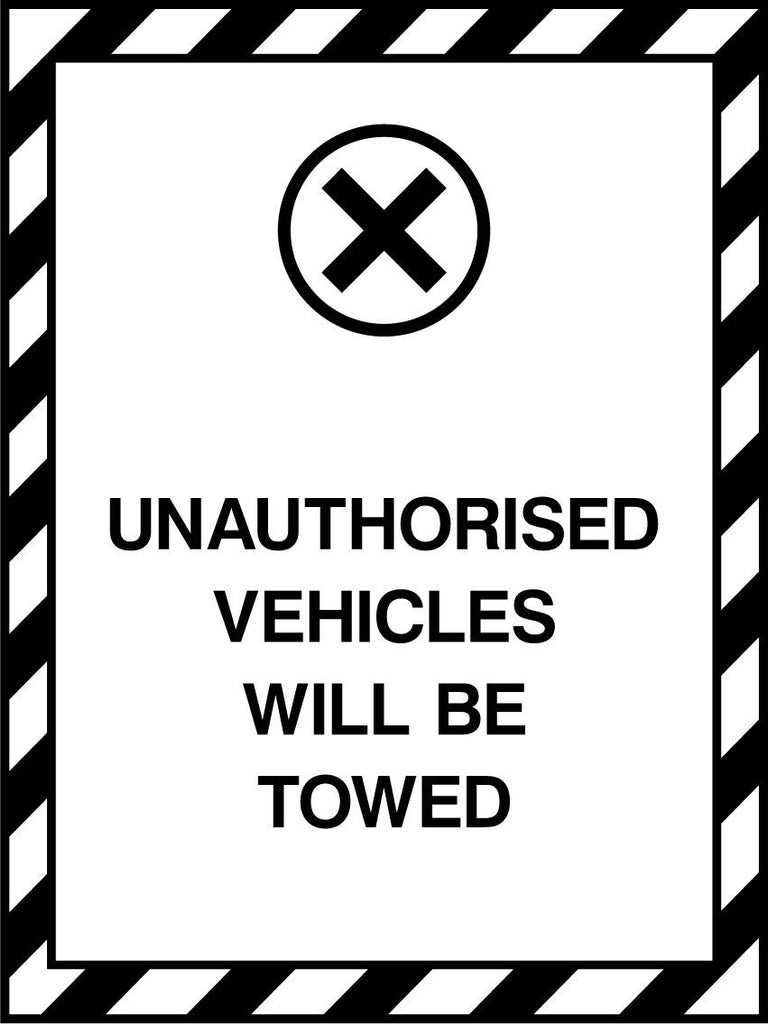 Unauthorised Vehicles Will Be Towed Sign - Printed Agility