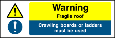Warning Fragile Roof Crawling Boards Or Ladders Must Be Used Sign - Printed Agility