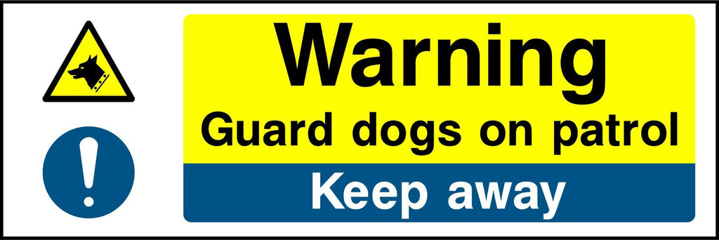 Warning Guard Dogs On Patrol Keep Away Sign - Printed Agility