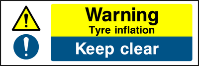 Warning Tyre Inflation, Keep Clear Sign - Printed Agility