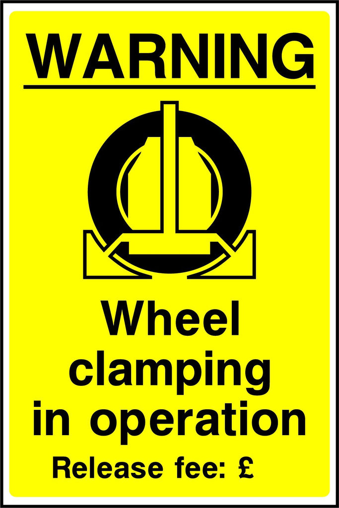 Warning Wheel Clamping In Operation, Release Fee Sign - Printed Agility