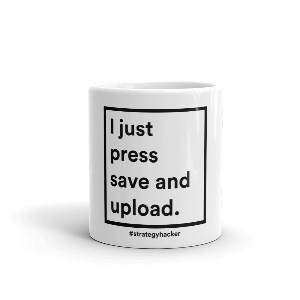 I just press save and upload, but now I have this mug.