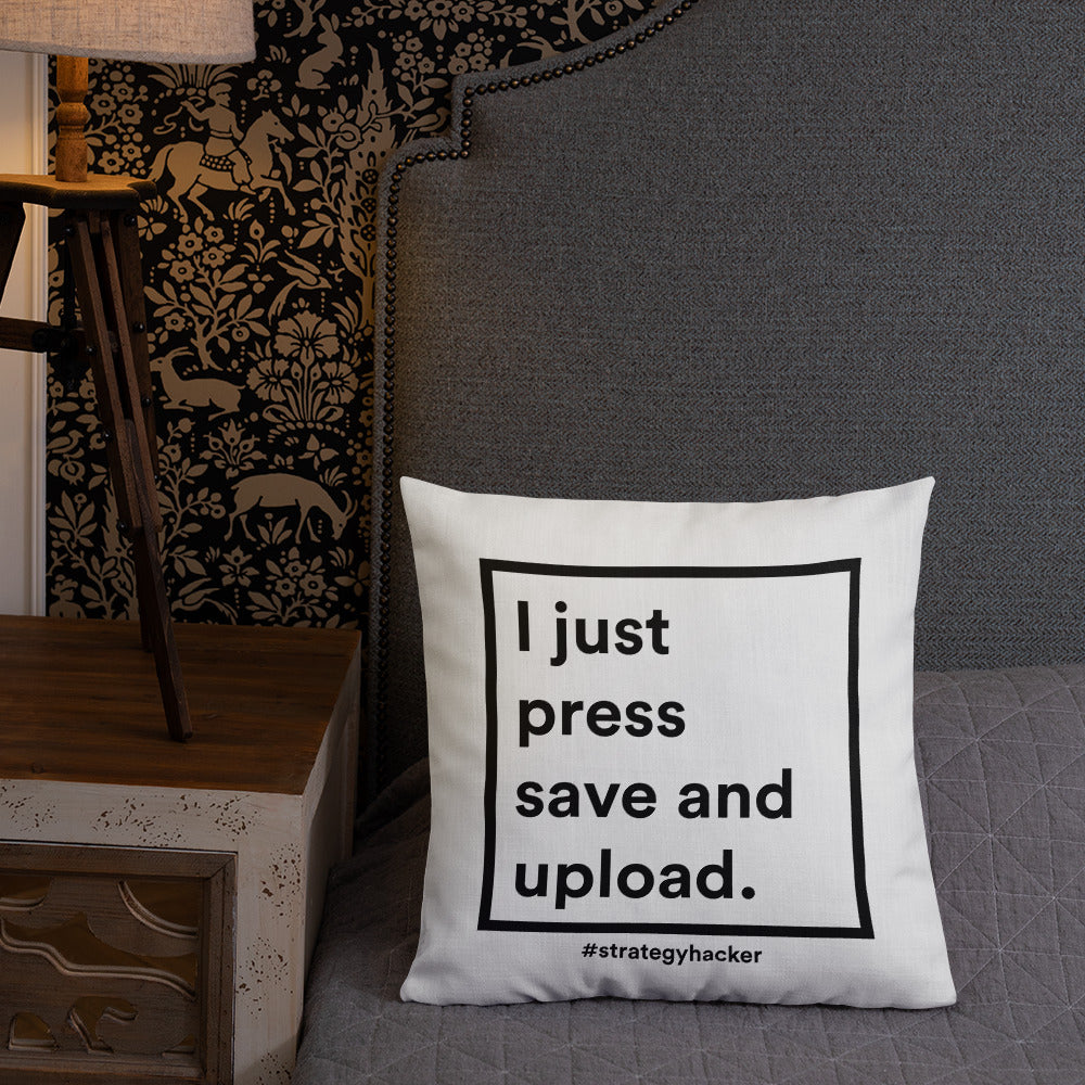 I just press save and upload (and now I have this pillow).