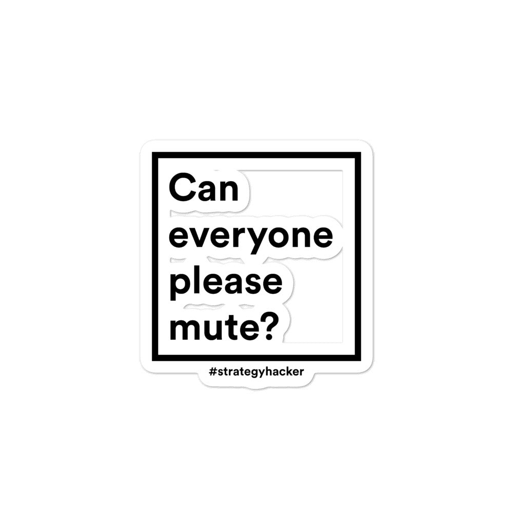 Can everyone please mute? Stickers
