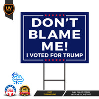 Don't Blame Me I Voted for Trump Yard Sign