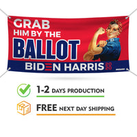 Grab Him by the Ballot Banner Sign