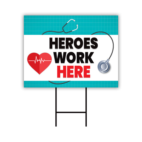 Heroes Work Here Yard Sign