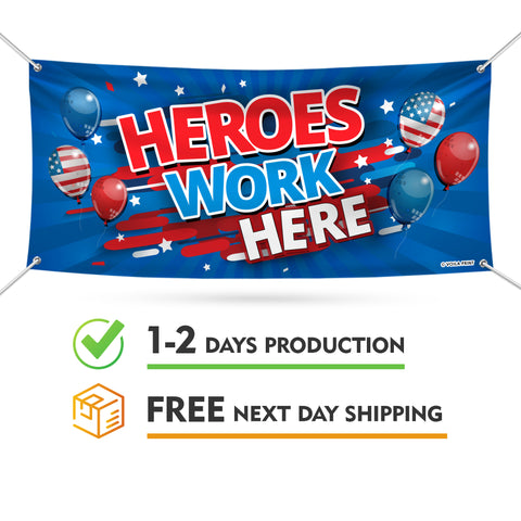 Heroes Work Here Banner Sign