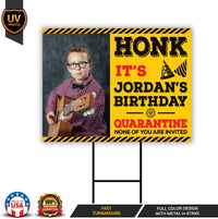 Custom Honk Its My Birthday Yard Sign Quarantine