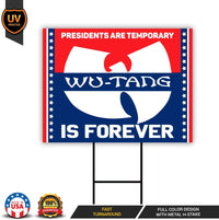 Presidents are Temporary Wu-Tang is Forever Red Blue Yard Sign
