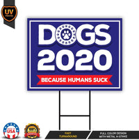Dogs 2020 Yard Sign