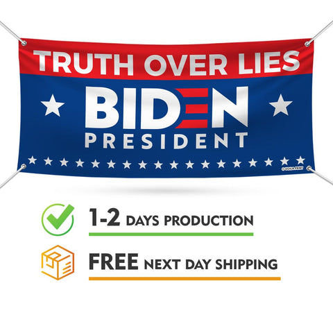 Biden Truth Over Lies Banner Sign