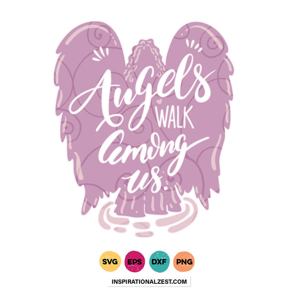Angels Walk Among Us | Memorial Keepsake SVG