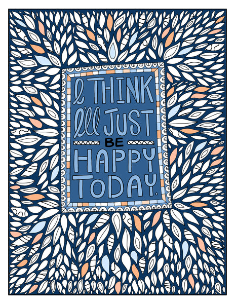 Just Be Happy Today!