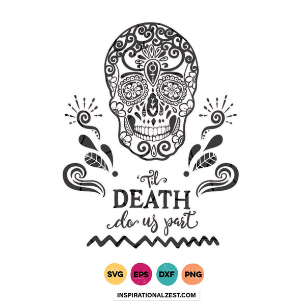 Til Death Sugar Skull SVG