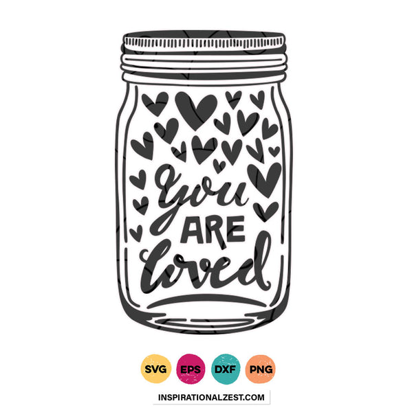 You Are Loved | Mason Jar SVG