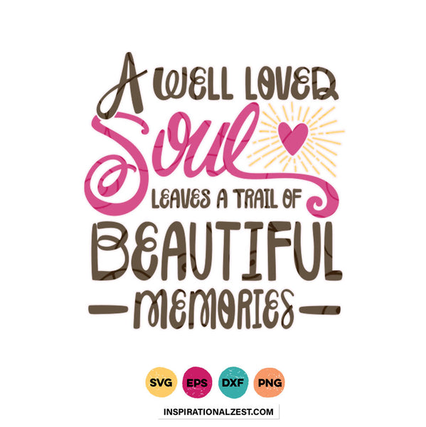 Well Loved Soul SVG