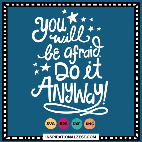 You Will Be Afraid | Growth Mindset SVG