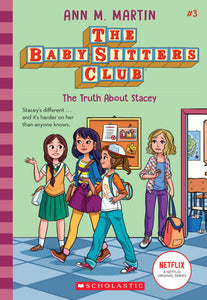The Baby-Sitters Club 3: The Truth About Stacey by Ann M. Martin