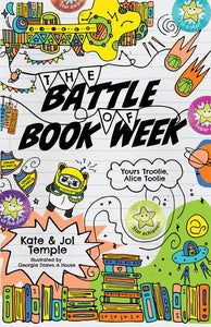 Yours Troolie, Alice Toolie: The Battle of Book Week by Kate & Joel Temple