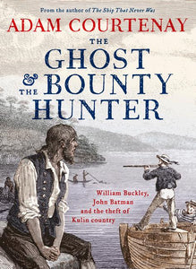 The Ghost and the Bounty Hunter by Adam Courtenay