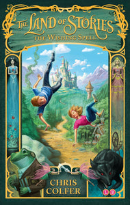 The Land of Stories Book 1: The Wishing Spell by Chris Colfer