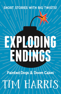 Exploding Endings 1 Painted Dogs & Doom Cakes
