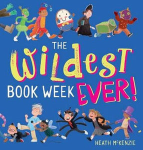 The Wildest Book Week Ever! by Heath McKenzie