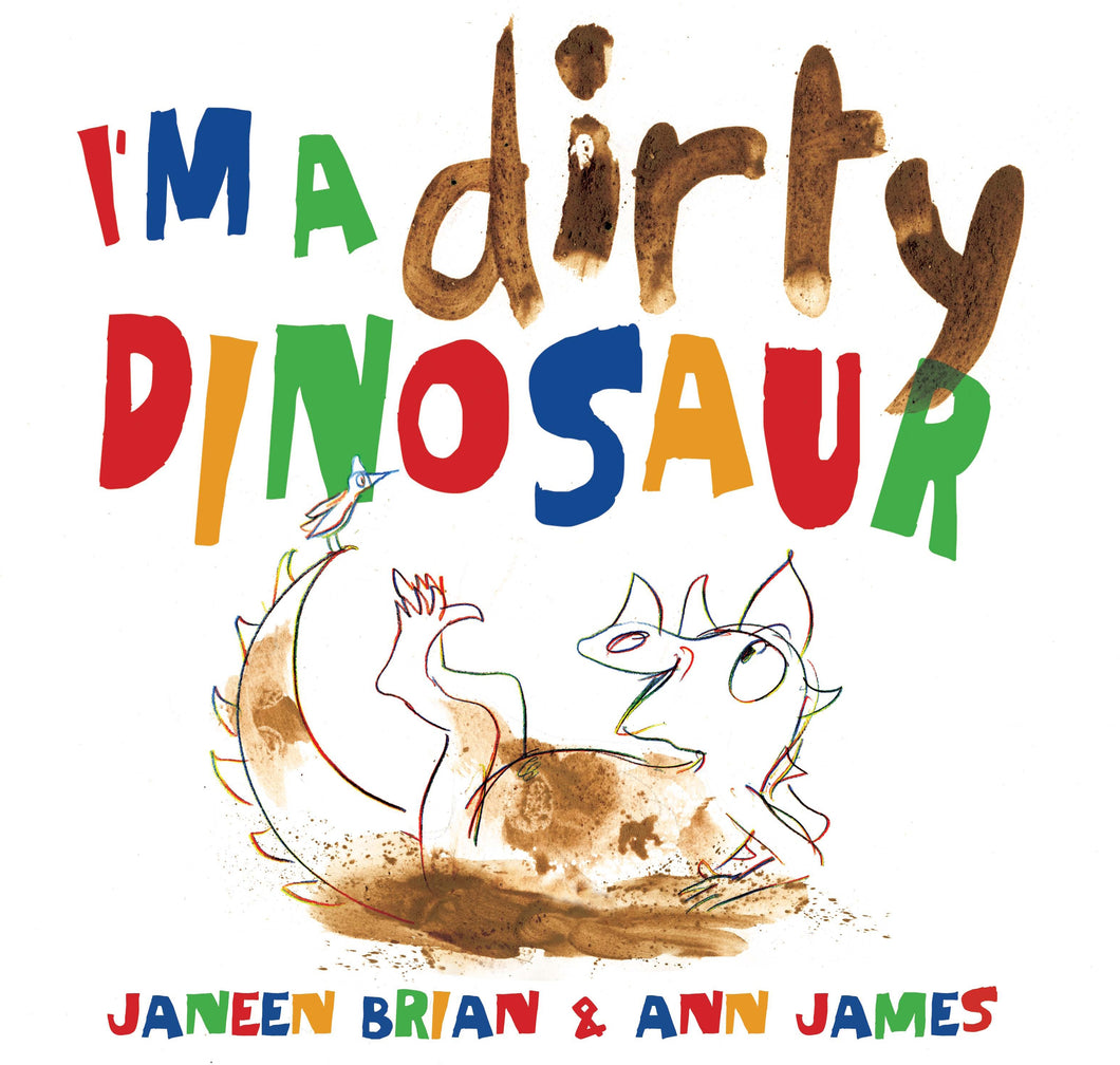 I'm a Dirty Dinosaur by Janeen Brian and Ann James