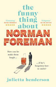 The Funny Thing About Norman Foreman by Julietta Henderson