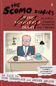 The Scomo Diaries as told to Tosh Greenslade and Andrew Weldon