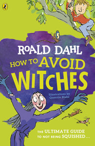 How To Avoid Witches by Roald Dahl