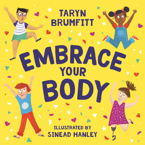 Embrace Your Body by Taryn Brumfitt