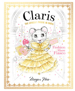 Claris the Chicest Mouse in Paris, Fashion Show Fiasco by Megan Hess
