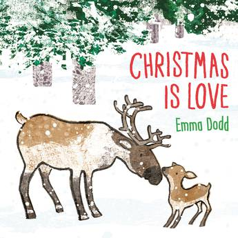 Christmas is Love by Emma Dodd