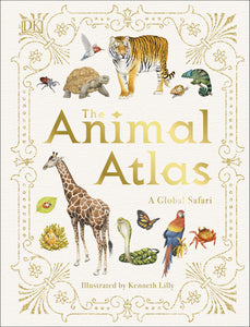 The Animal Atlas, A Pictorial Guide to the World's Wildlife by Dorling Kindersley